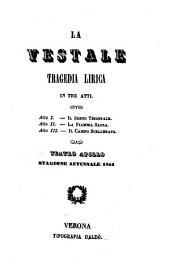 La vestale: Tragedia lirica in 3 atti. (Poesia di Salvatore Cammarano [Salvatore Cammarano]. Musica: Saverio Mercadante.) Teatro Apollo, Stagione autunnale 1854
