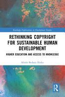 Rethinking Copyright for Sustainable Human Development PDF