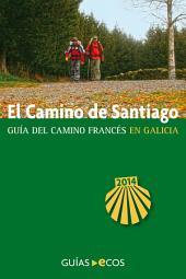El Camino de Santiago en Galicia. De O Cebreiro a Finisterre: Edición 2014