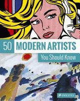 50 Modern Artists You Should Know PDF