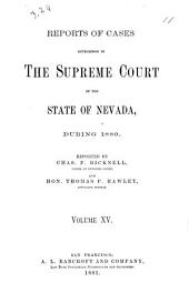 Reports of Cases Determined in the Supreme Court of the State of Nevada: Reported by Judges of the Court During the Year ..., Volume 15