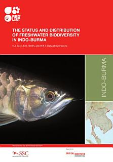 The status and distribution of freshwater biodiversity in Indo Burma