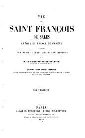 Vie de Saint François de Sales: évêque et prince de Genève, Volume1