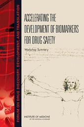 Accelerating the Development of Biomarkers for Drug Safety: Workshop Summary