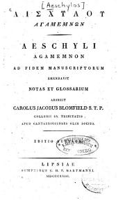 Aischylu Agamemnōn: Aeschyli Agamemnon
