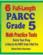 6 Full-Length PARCC Grade 5 Math Practice Tests