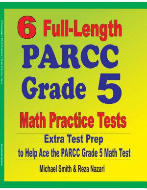 6 Full Length PARCC Grade 5 Math Practice Tests