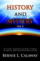 History and Mystery  The Complete Eschatological Encyclopedia of Prophecy  Apocalypticism  Mythos  and Worldwide Dynamic Theology Vol 4 PDF