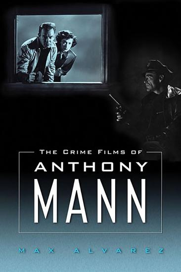 The Crime Films of Anthony Mann PDF