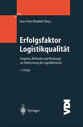 Erfolgsfaktor Logistikqualität: Vorgehen, Methoden und Werkzeuge zur Verbesserung der Logistikleistung, Ausgabe 2