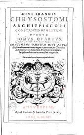 ¬Divi ¬Joannis ¬Chrysostomi ... opera omnia: Volume 4