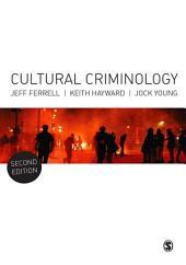 Cultural Criminology: An Invitation, Edition 2