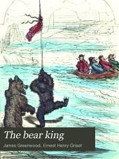 The Bear King: A Narrative Confided to the Marines