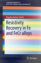 Resistivity Recovery in Fe and FeCr alloys