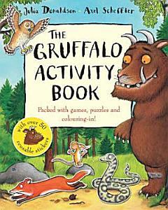 The Gruffalo Activity Book Book