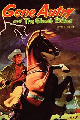 Gene Autry and the Ghost Riders PDF