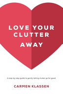 Love Your Clutter Away