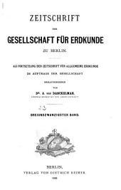 Zeitschrift der Gesellschaft für Erdkunde zu Berlin: Band 3;Band 23