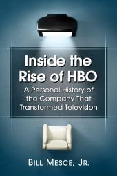 Inside the Rise of HBO: A Personal History of the Company That Transformed Television