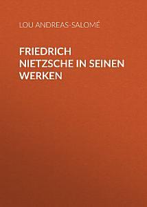 Friedrich Nietzsche in seinen Werken PDF