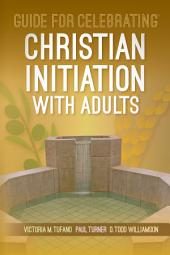 Guide for Celebrating® Christian Initiation with Adults