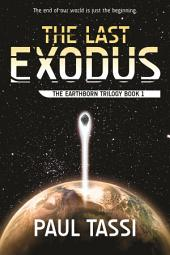 The Last Exodus: The Earthborn Trilogy, Book 1
