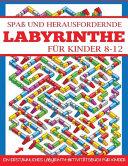 Spa   und Herausfordernde Labyrinthe f  r Kinder 8 12 PDF