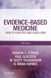 Evidence-Based Medicine: How to Practice and Teach EBM, Edition 5