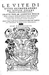 Le vite di tutti gl'imperadori da Giulio Cesare insino a Massimiliano. Dal libro spagnuolo per Lodovico Dolce, con alcune utili cose in diversi luoghi aggiunte
