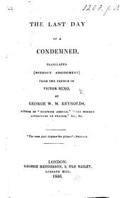 The Last Day of a Condemned; Translated ... by G. W. M. Reynolds