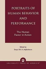 Portraits of Human Behavior and Performance
