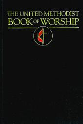 The United Methodist Book of Worship: Regular Edition Black