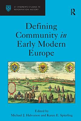 Defining Community in Early Modern Europe PDF