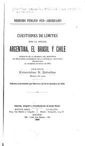 Derecho público sud-americano: cuestiones de limites entre las repúblicas Argentina, el Brasil y Chile; extracto de la Memoria del Ministerio de relaciones exteriores de la Republica Argentina
