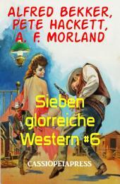Sieben glorreiche Western #6: Cassiopeiapress Sammelband