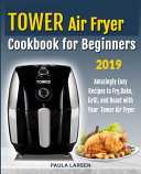 Tower Air Fryer Cookbook for Beginners