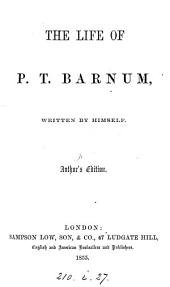The life of P.T. Barnum, by himself. Author's ed