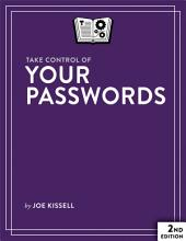 Take Control of Your Passwords: Edition 2