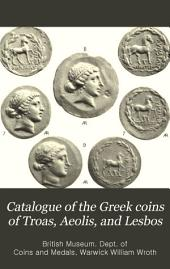 Catalogue of the Greek Coins of Troas, Aeolis, and Lesbos: Volume 17