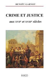 Crimes et justice aux XVIIe et XVIIIe siècles
