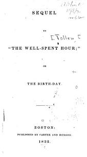 """Sequel to """"The Well-spent Hour"""", Or, The Birthday"""