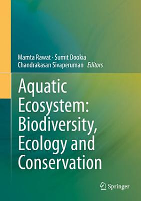 Aquatic Ecosystem: Biodiversity, Ecology and Conservation