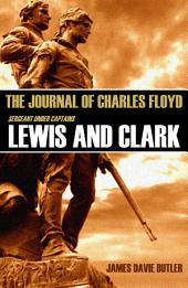 The Journal of Charles Floyd: Sergeant under Captains Lewis and Clark (Annotated)