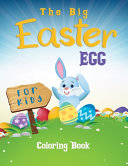 The Big Easter Egg Coloring Book For Kids