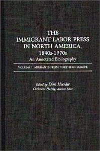 The Immigrant Labor Press in North America  1840s 1970s  Migrants from northern Europe PDF