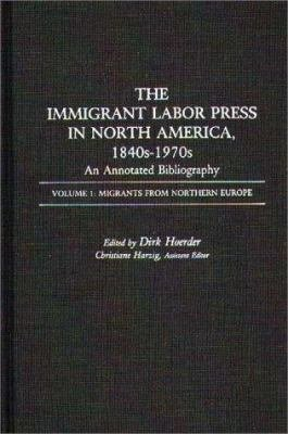 The Immigrant Labor Press In North America 1840s 1970s Migrants From Northern Europe
