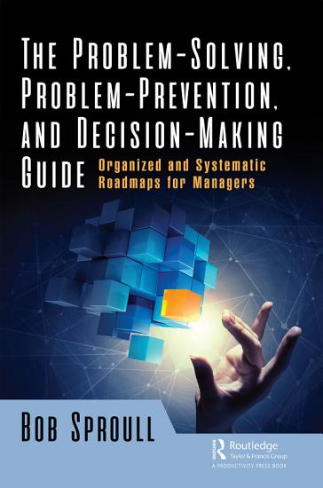 The Problem Solving  Problem Prevention  and Decision Making Guide PDF
