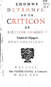 L'homme detrompé, ou Le criticon de Baltazar Gracian: Volume3