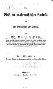 Der Geist der mathematischen Analysis und ihr Verhältniss zur Schule: Bände 1-2