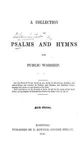 A Collection of Psalms and Hymns for Public Worship ... Sixth edition